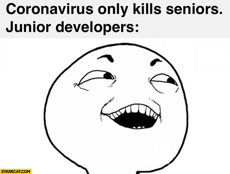 Coronavirus memes only kills seniors junior developers laughing