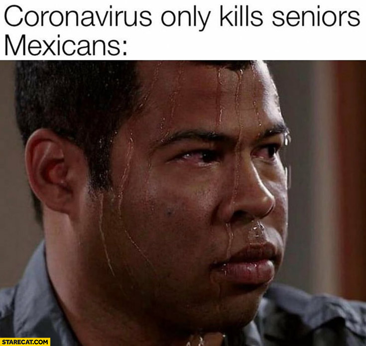 Coronavirus only kills seniors, Mexicans stressed perspiring