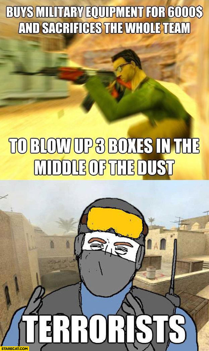 Counter-Strike terrorists buys equipment for $6000 to blow up 3 boxes in the middle of the dust