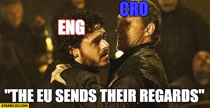 Croatia vs England the EU European Union sends their regards Game of Thrones Jon Snow
