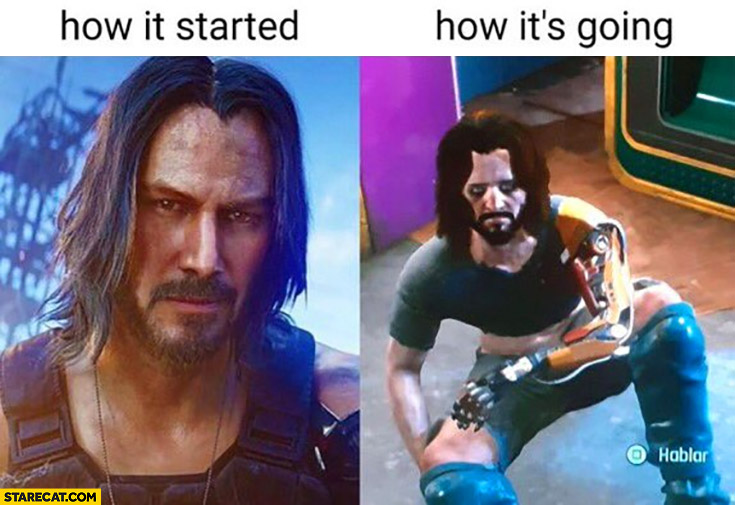 Cyberpunk 2077 how it started vs how it's going Keanu Reeves comparison