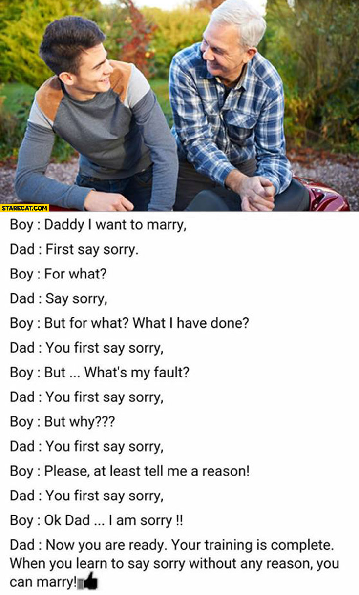 Daddy i want to marry, first say sorry, now you are ready when you learn to say sorry without any reason you can marry