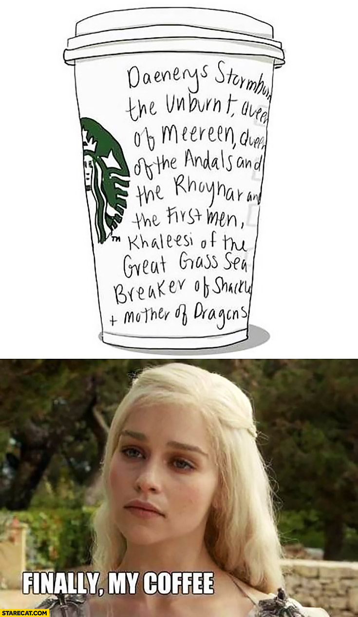 Daenerys coffee at Starbucks full name written on the cup Game of Thrones