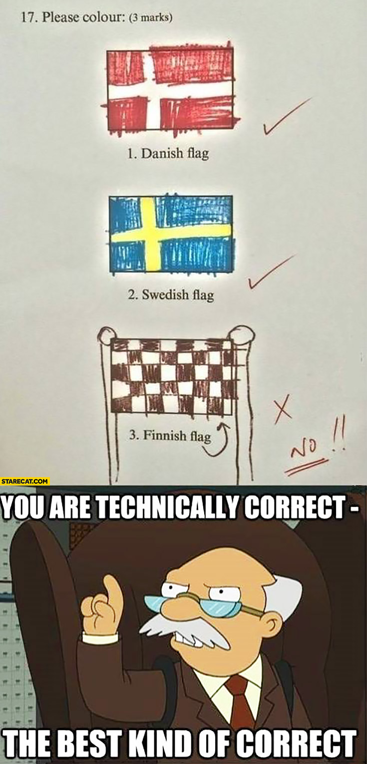 Dannish flag, Swedish flag, finnish flag. You are technically correct, the best kind of correct
