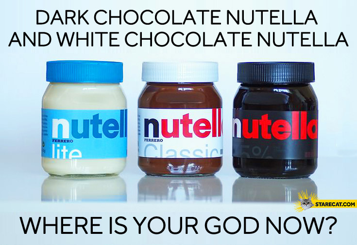 Dark chocolate Nutella where is your God now?