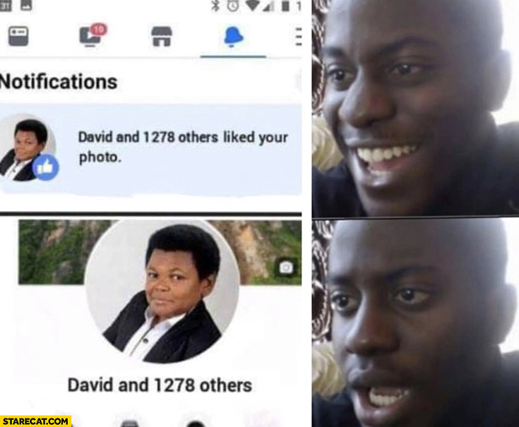 David and 1278 others liked your photo thats his username