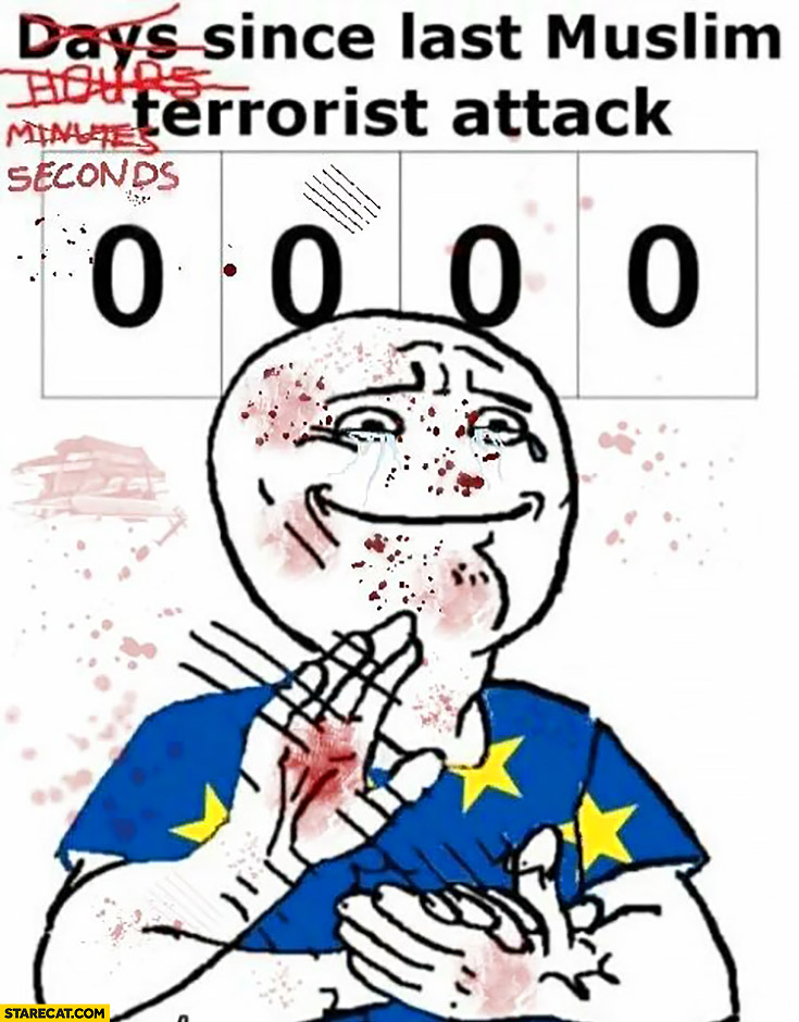 Days, hours, minutes, seconds since last muslim terrorist attack European Union clapping meme