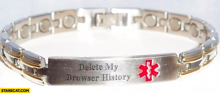 Delete my browser history wristband bracelet in case of death