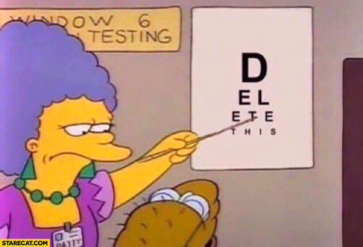 Delete this The Simpsons reaction meme