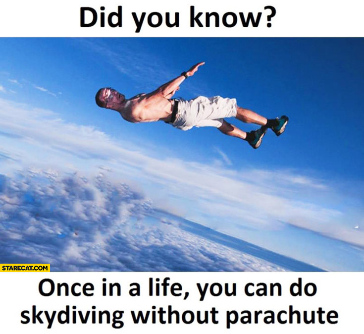Did you know? Once in a life you can do skydiving without parachute