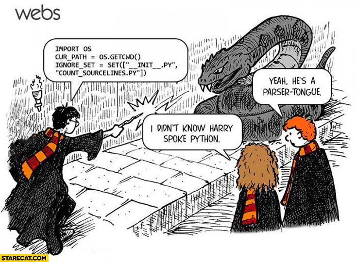 Didn't know Harry Potter spoke python yes he's a parser tongue