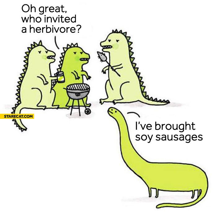 Dinosaurs herbivore grill vegan who invited him