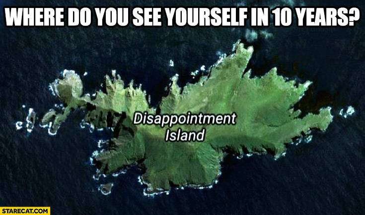 Disappointment island where do you see yourself in 10 years