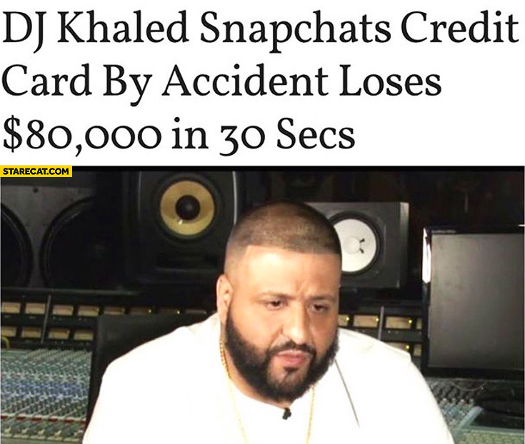 DJ Khaled snapchats credit card by accident loses 80k dollars in 30 secs