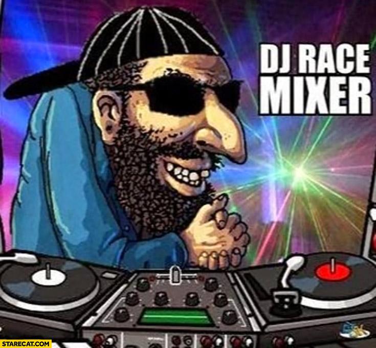 DJ race mixer jew jewish