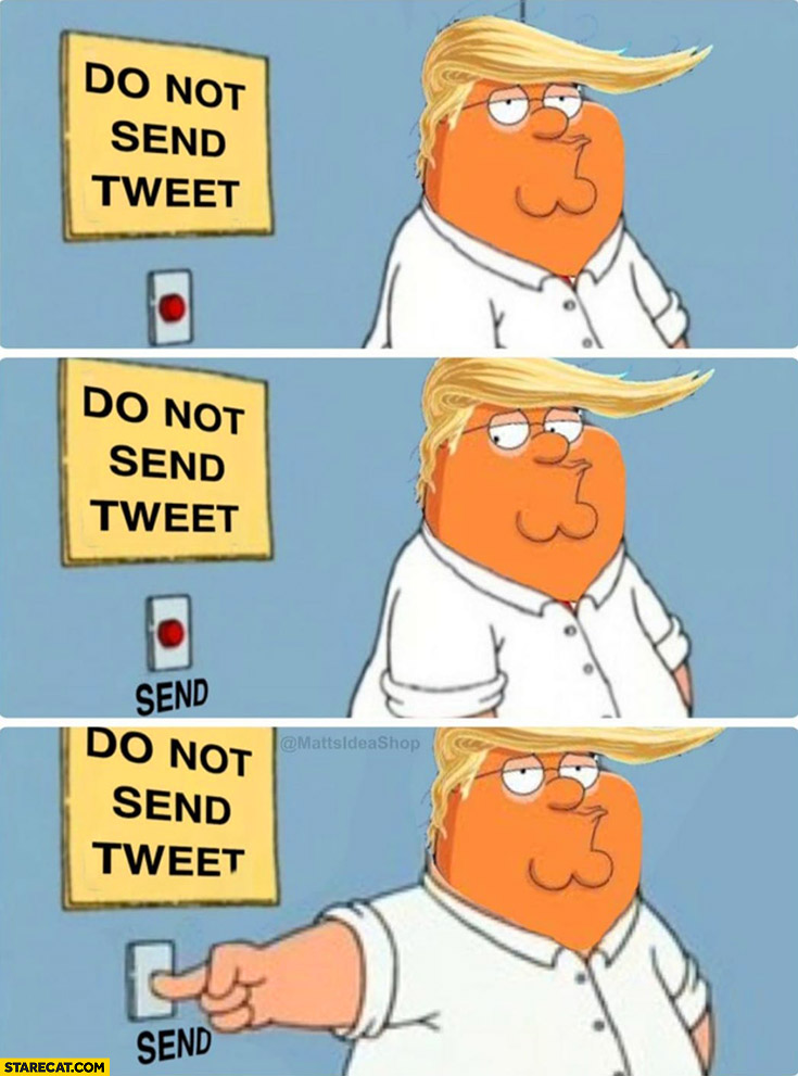 Do not send tweet button Donald Trump pushes it anyway