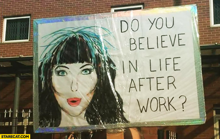 Do you believe in life after work? Cher poster transparent