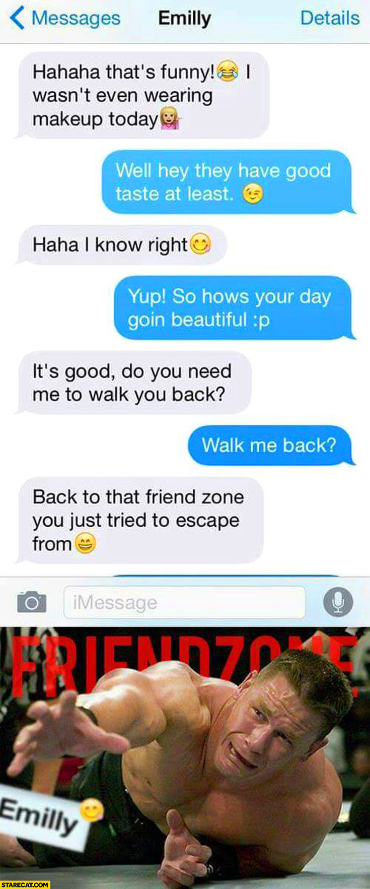 Do you need me to walk you back to that friendzone you just tried to escape from