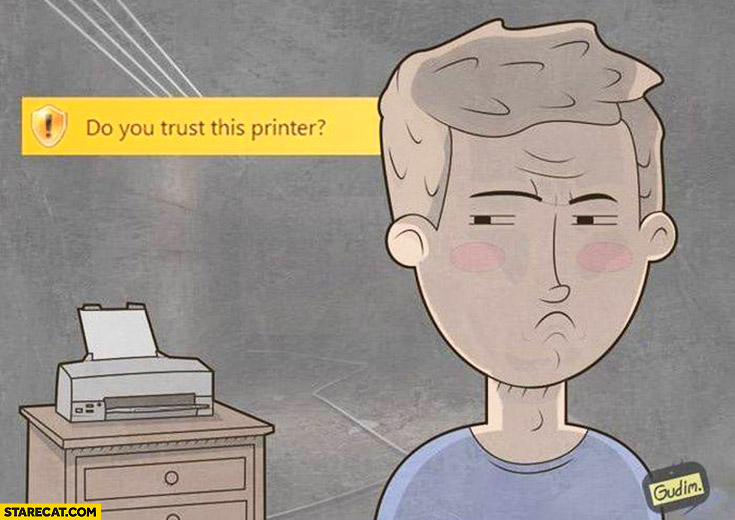 Do you trust your printer? Windows warning suspicious user