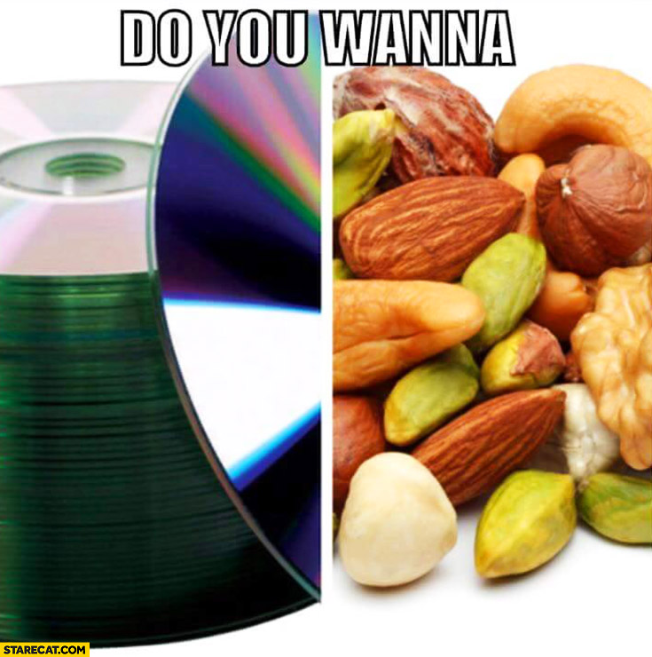 Do you wanna CDs nuts? See these nuts deez nuts