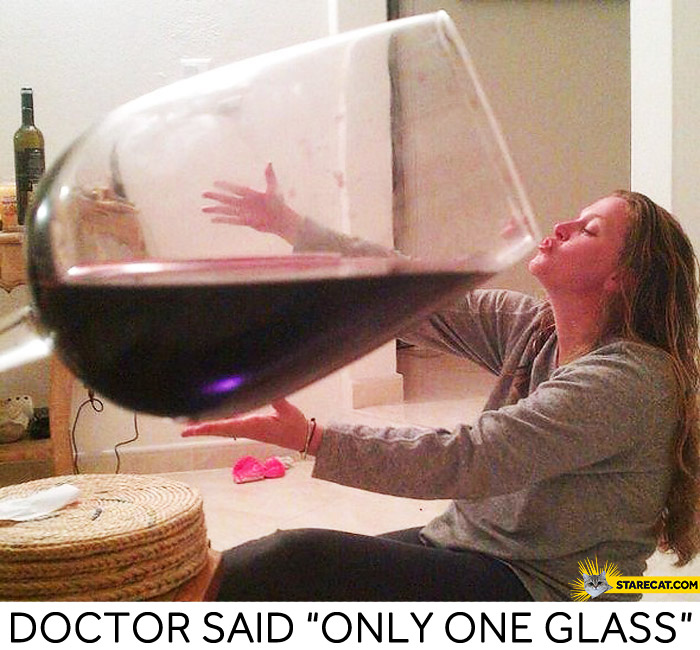 Doctor said only one glass