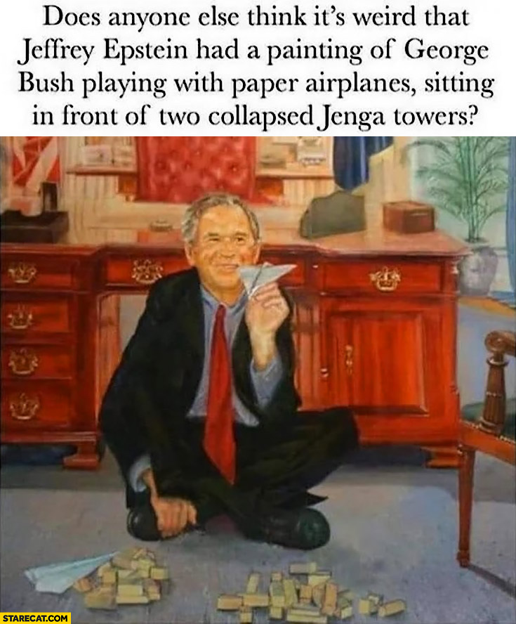 Does anyone else think it's weird that Jeffrey Epstein had a painting of george bush playing with paper airplanes sitting in front of two collapsed jenga towers
