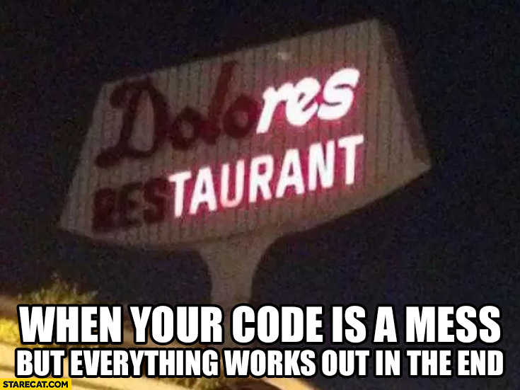 Dolores Restaurant – when your code is a mess but everything works out in the end
