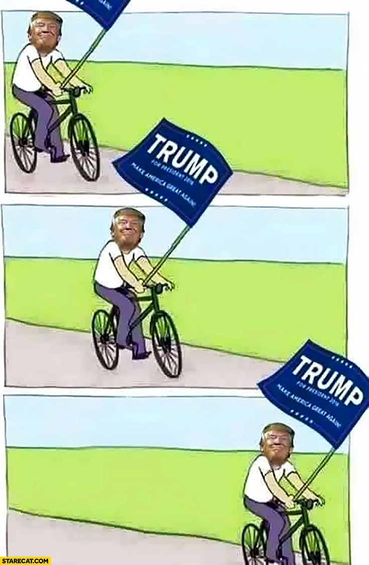 Donald Trump bicycle meme riding bike with a flag