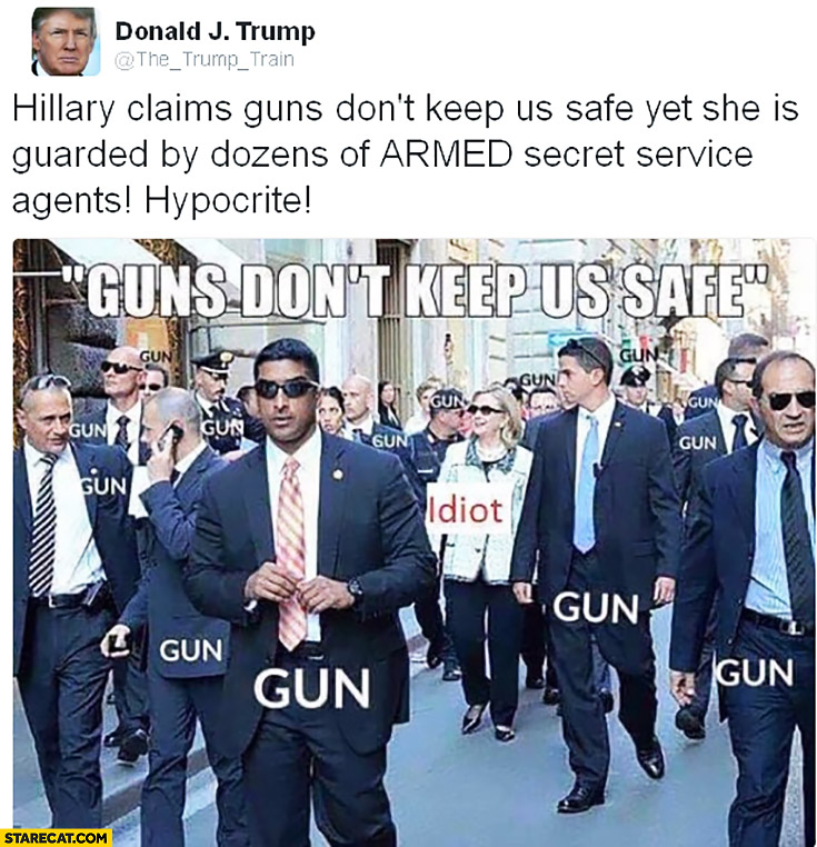 Donald Trump: Hillary claims guns don't keep us safe yet, she's guarded by dozens of armed agents