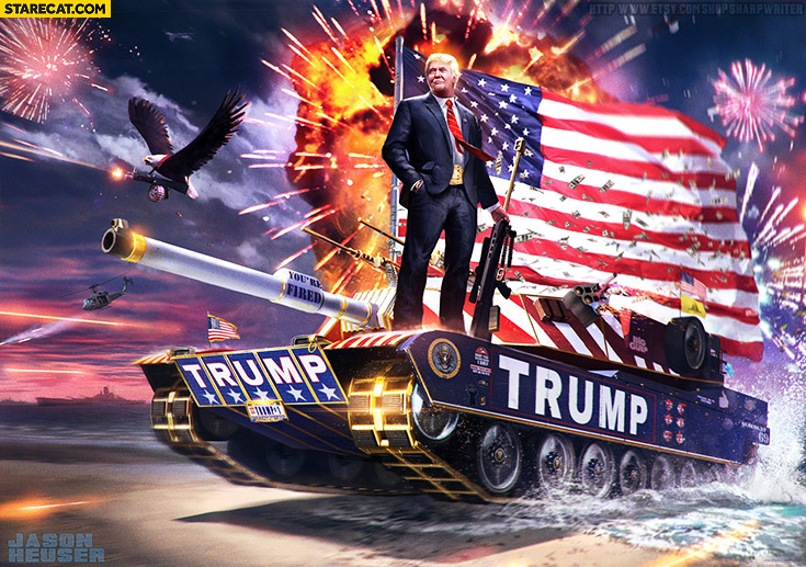 Donald Trump on a tank photoshopped graphic explosions American flag