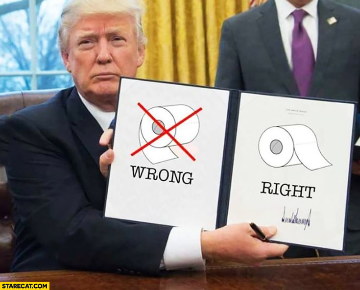Donald Trump shows signed executive order how to use toilet paper wrong right