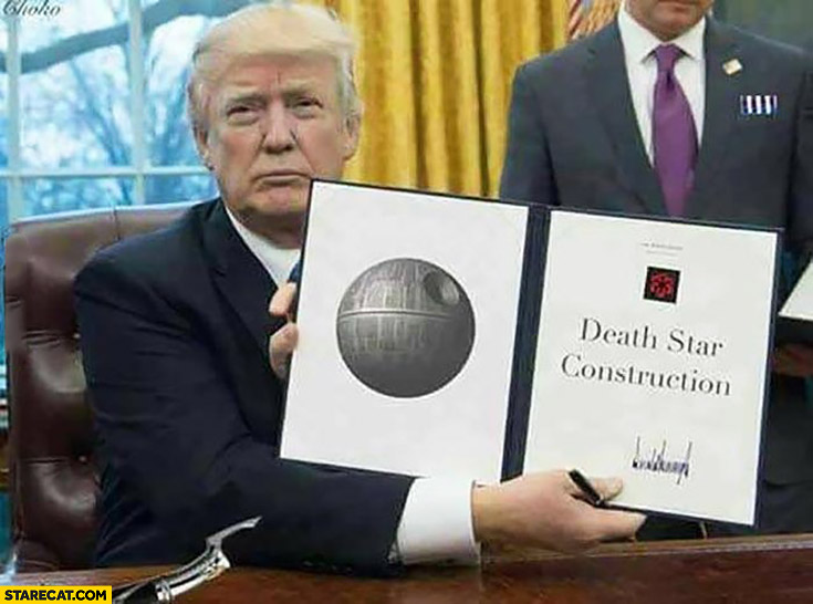 Donald Trump signed Death Star construction executive order