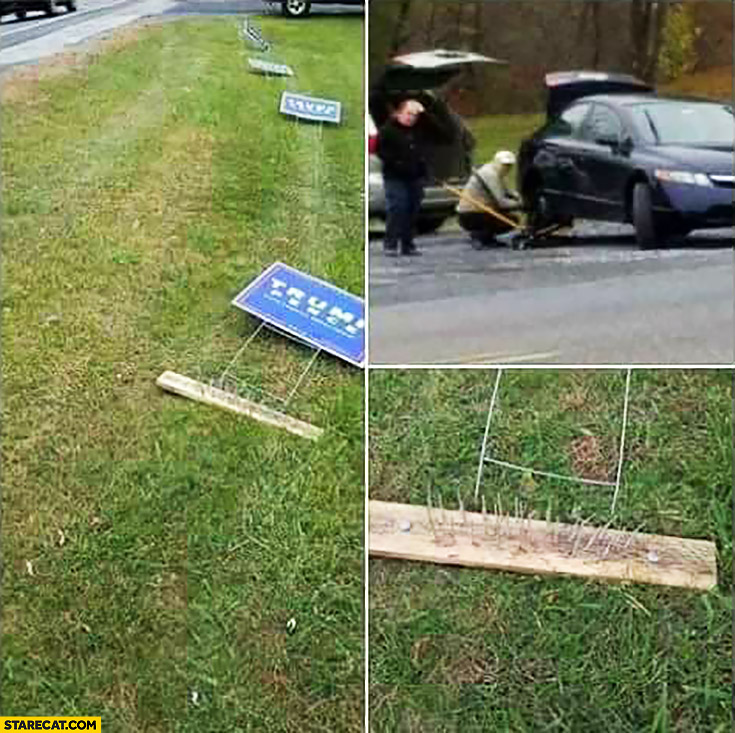 Donald Trump signs ran over fail nails punctured car tires