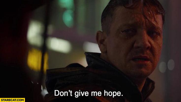 Don't give me hope Avengers meme