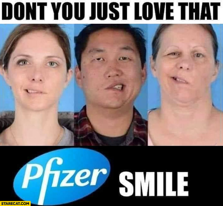 Don't you just love that pfizer smile paralyzed face