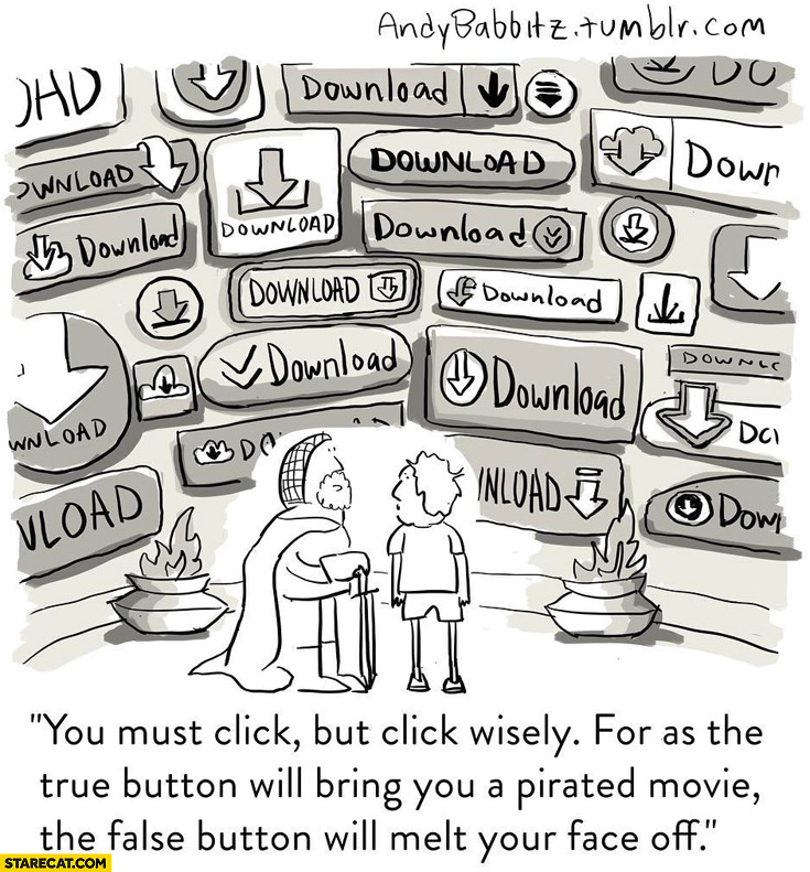 Download buttons: you must click wisely – true button will bring pirated movie, false button will melt your face off