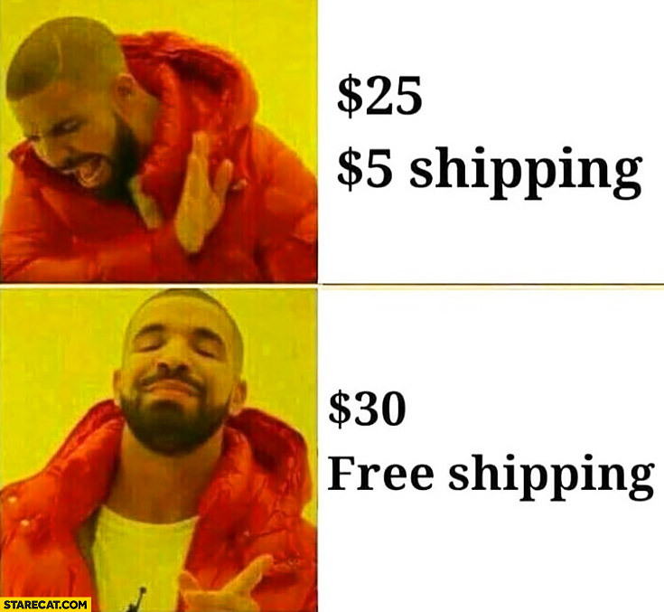 Drake meme online shopping $25 dollars plus $5 dollars shiping no, prefers $30 dollars and free shipping