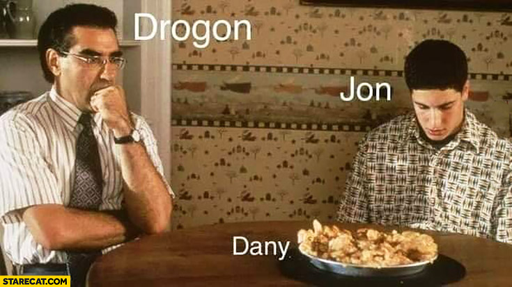 Drogon Jon Dany Game of Thrones American Pie meme