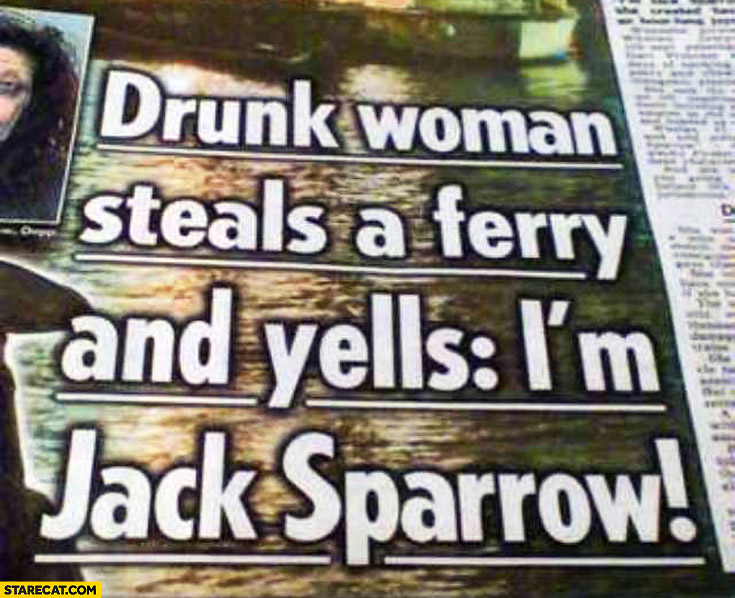 Drunk woman steals a ferry and yells I'm Jack Sparrow press headline