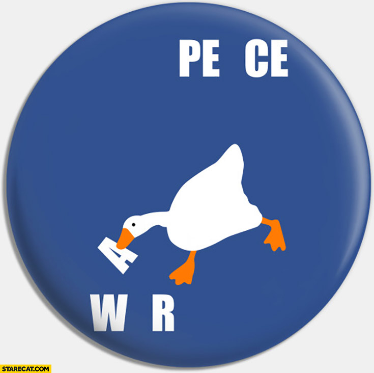 Duck peace is not an option moves letter a to word war