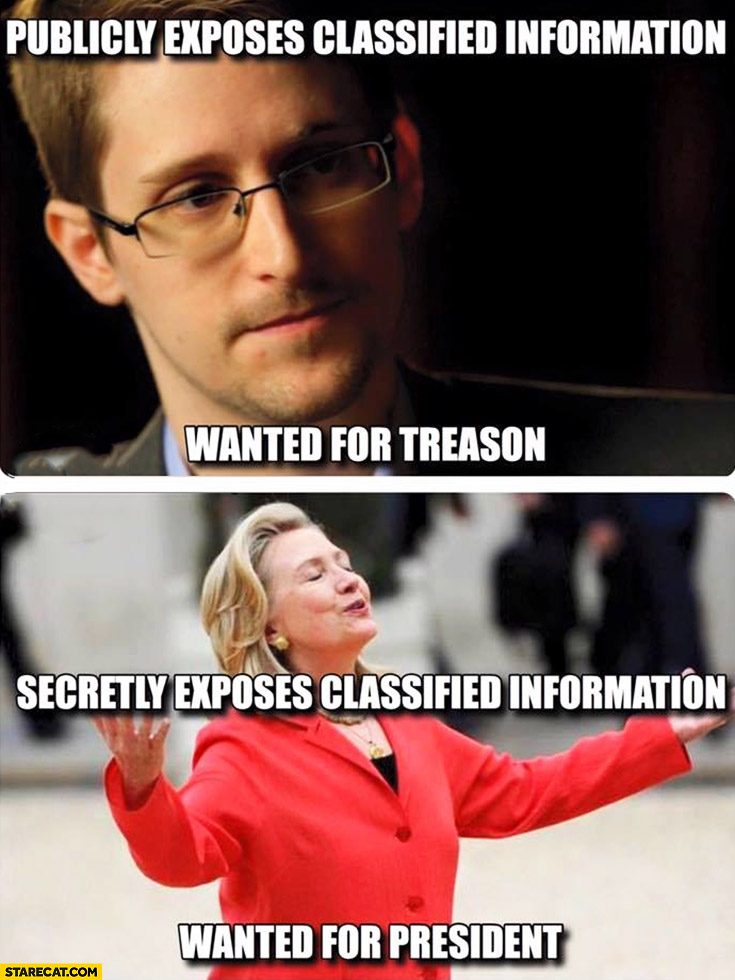 Edward Snowden publicly exposes classified information – wanted for treason, Hillary Clinton does the same – wanted for president