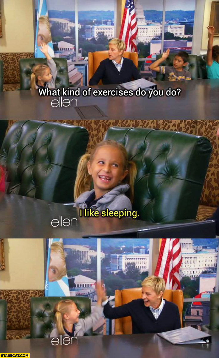Ellen asking kids what kind of exercises do you do? I like sleeping, high five