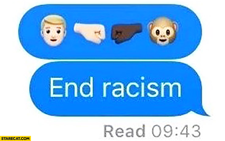 End racism white man and monkey emoticon trolling