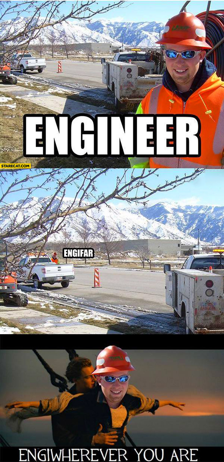 Engineer engifar engiwherever you are Titanic