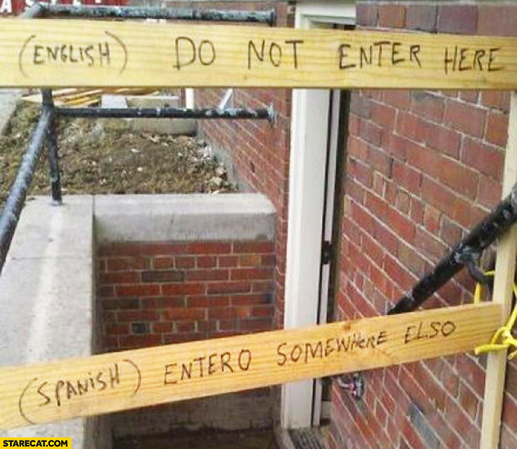 English do not enter here. Spanish entero somewhere elso