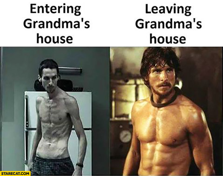 Entering grandma's house skinny vs leaving grandma's house well built