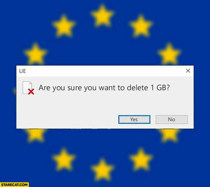 EU: are you sure you want to delete 1 GB? Brexit Windows prompt Great Britain leaving the European Union