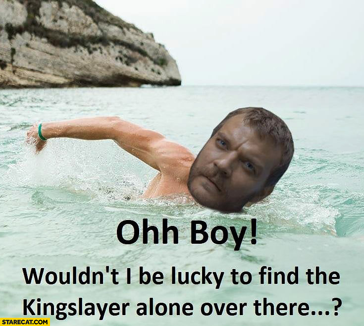 Euron swimming oh boy wouldn't I be lucky to find the Kingslayer alone over there Game of thrones