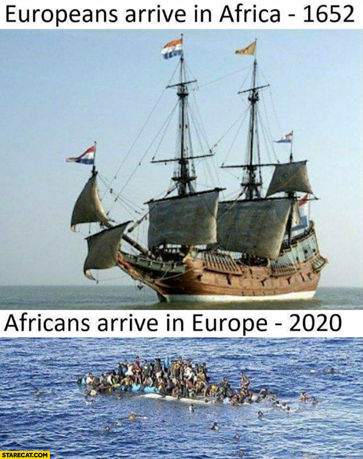 Europeans arrive in Africa 1652 in a ship, Africans arrive in Europe 2020 almost drowning