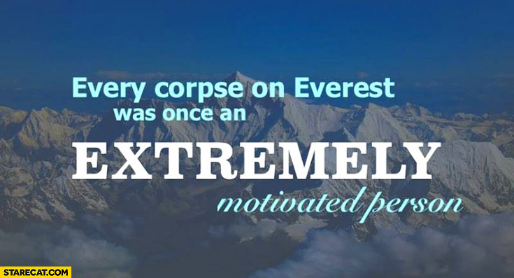 Every corpse on Everest was once an extremely motivated person